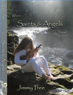 Jimmy Free | Where Saints & Angels Tread cover