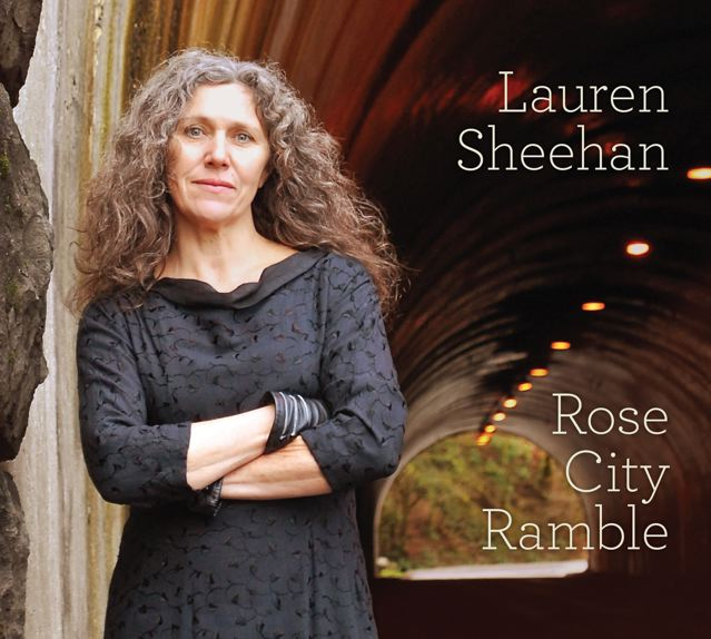 """Lauren Sheehan: """"Rose City Ramble"""" CD"""